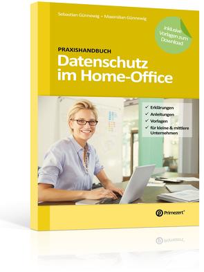 Praxishandbuch: Datenschutz im Home-Office von Günnewig,  Maximilian, Günnewig,  Sebastian