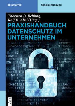 Praxishandbuch Datenschutz im Unternehmen von Abel,  Ralf B., Behling,  Thorsten B.