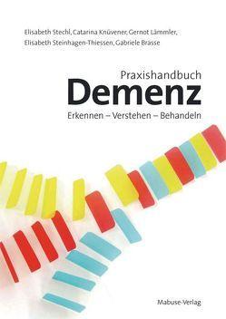 Praxishandbuch Demenz von Brasse,  Gabriele, Knüvener,  Catarina, Lämmler,  Gernot, Stechl,  Elisabeth, Steinhagen-Thiessen,  Elisabeth