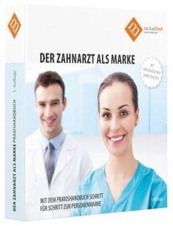 """Praxishandbuch """"Der Zahnarzt"""" als Marke"""" von Brandt,  Michael"""