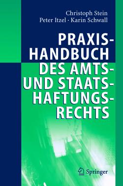Praxishandbuch des Amts- und Staatshaftungsrechts von Itzel,  Peter, Schwall,  Karin, Stein,  Christoph