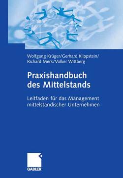 Praxishandbuch des Mittelstands von Klippstein,  Gerhard, Merk,  Richard, Wittberg,  Volker