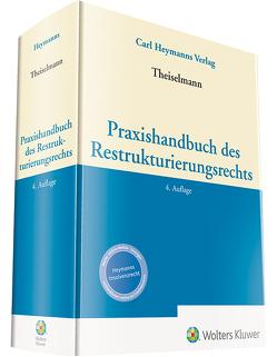 Praxishandbuch des Restrukturierungsrechts von Theiselmann,  Rüdiger
