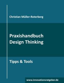 Praxishandbuch Design Thinking von Müller-Roterberg,  Christian