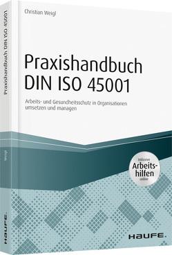 Praxishandbuch DIN ISO 45001 von Weigl,  Christian