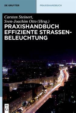Praxishandbuch effiziente Straßenbeleuchtung von Otto,  Sven-Joachim, Steinert,  Carsten