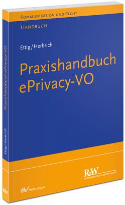 Praxishandbuch ePrivacy-VO von Ettig,  Diana, Herbrich,  Tilman