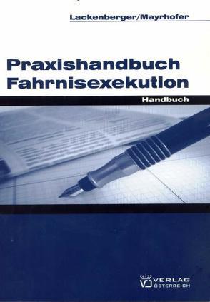 Praxishandbuch Fahrnisexekution von Lackenberger,  Michael, Mayrhofer,  Gerhard