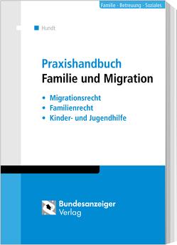 Praxishandbuch Familie und Migration von Hundt,  Marion