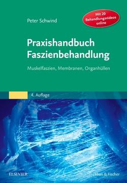 Praxishandbuch Faszienbehandlung von Schwind,  Peter