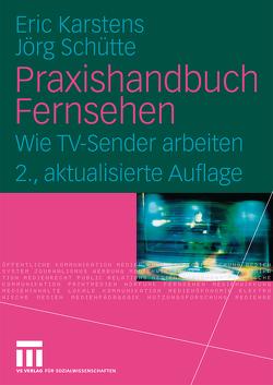 Praxishandbuch Fernsehen von Karstens,  Eric, Schütte,  Jörg