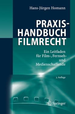 Praxishandbuch Filmrecht von Homann,  Hans-Jürgen