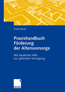 Praxishandbuch Förderung der Altersvorsorge von Nevels,  Frank