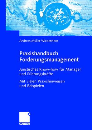Praxishandbuch Forderungsmanagement von Müller-Wiedenhorn,  Andreas