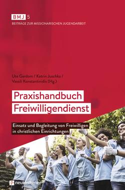Praxishandbuch Freiwilligendienst von Gerdom,  Ute, Juschka,  Katrin, Konstantinidis,  Vassili