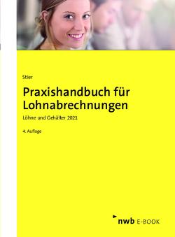 Praxishandbuch für Lohnabrechnungen von Schütt,  Sabine, Stier,  Markus