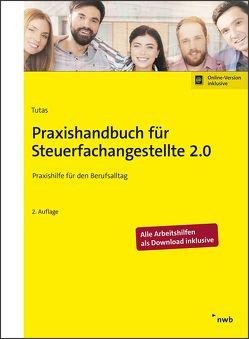 Praxishandbuch für Steuerfachangestellte 2.0 von Arendt B.A.,  Sönke, Baumann,  Kathrin, Hildebrand,  Anika, Kruse,  Ingo, Lange,  Christian, Schütt,  Sabine, Stoye,  Malte, Tutas,  Mario