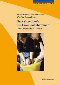 Praxishandbuch für Familienhebammen von Cierpka,  Manfred, Eickhorst,  Andreas, Nakhla,  Daniel
