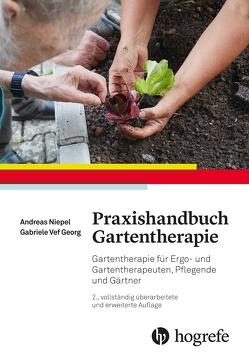 Praxishandbuch Gartentherapie von Niepel,  Andreas, Vef-Georg,  Gabriele