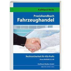 Praxishandbuch Gebrauchtwagenhandel von Rehfeldt,  Anna