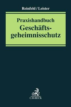 Praxishandbuch Geschäftsgeheimnisschutz von Leister,  Alexander, Reinfeld,  Roland