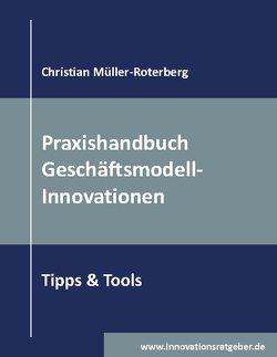 Praxishandbuch Geschäftsmodell-Innovationen von Müller-Roterberg,  Christian