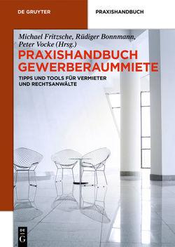 Praxishandbuch Gewerberaummiete von Bonnmann,  Rüdiger, Fritzsche,  Michael, Vocke,  Peter