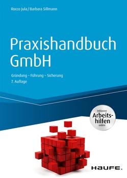 Praxishandbuch GmbH – inkl. Arbeitshilfen online von Jula,  Rocco, Sillmann,  Barbara