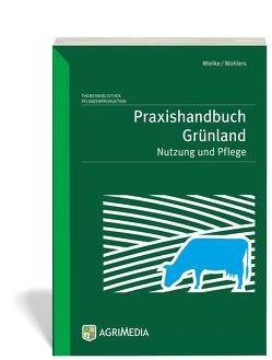 Praxishandbuch Grünland von Mielke,  Horst, Wohlers,  Wohlert