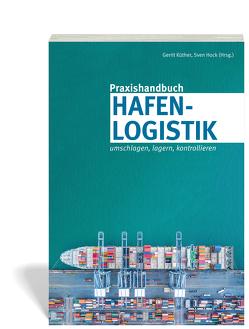 Praxishandbuch Hafenlogistik von Hock,  Sven, Küther,  Gerrit