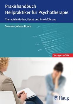 Praxishandbuch Heilpraktiker für Psychotherapie von Bosch,  Susanne Juliana