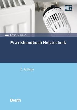 Praxishandbuch Heiztechnik von Memmert,  Erwin