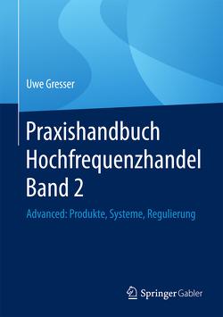 Praxishandbuch Hochfrequenzhandel Band 2 von Gresser,  Uwe