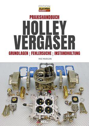 Praxishandbuch Holley Vergaser von Mavrigian,  Mike
