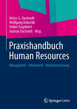 Praxishandbuch Human Resources von Dachrodt,  Gunnar, Dachrodt,  Heinz G, Engelbert,  Volker, Koberski,  Wolfgang