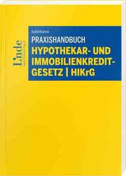 Praxishandbuch Hypothekar- und Immobilienkreditgesetz | HIKrG von Aufderklamm,  Roland