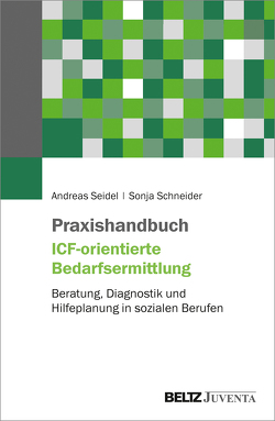 Praxishandbuch ICF-orientierte Bedarfsermittlung von Schneider,  Sonja, Seidel,  Andreas