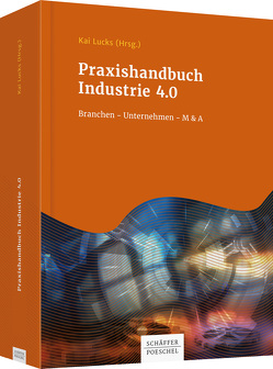 Praxishandbuch Industrie 4.0 von Lucks,  Kai