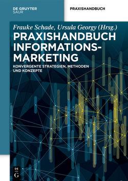 Praxishandbuch Informationsmarketing von Georgy,  Ursula, Schade,  Frauke