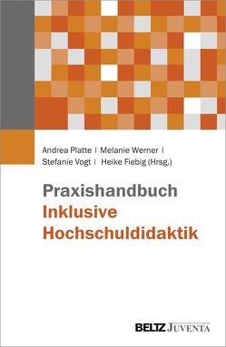 Praxishandbuch Inklusive Hochschuldidaktik von Fiebig,  Heike, Platte,  Andrea, Vogt,  Stefanie, Werner,  Melanie