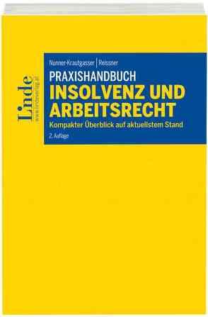 Praxishandbuch Insolvenz und Arbeitsrecht von Nunner-Krautgasser,  Bettina, Reissner,  Gert-Peter
