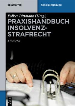 Praxishandbuch Insolvenzstrafrecht von Bittmann,  Folker