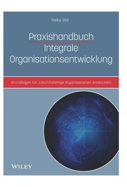 Praxishandbuch Integrale Organisationsentwicklung von Veit,  Heiko