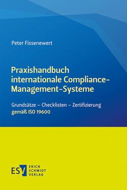 Praxishandbuch internationale Compliance-Management-Systeme von Fissenewert,  Peter