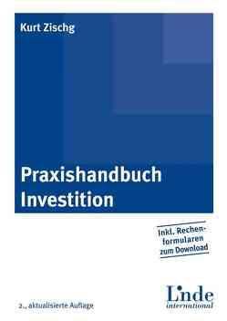 Praxishandbuch Investition von Zischg,  Kurt