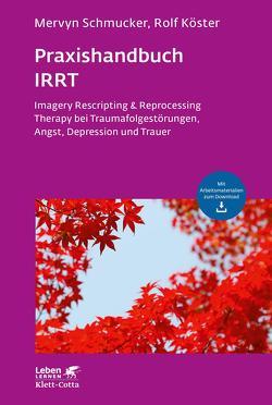 Praxishandbuch IRRT von Köster,  Rolf, Schmucker,  Mervyn