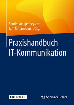 Praxishandbuch IT-Kommunikation von Aengenheyster,  Sandra, Dörr,  Kim Miriam