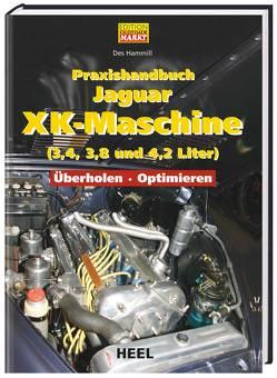 Praxishandbuch Jaguar XK-Maschine (3,4, 3,8 und 4,2 Liter) von Hammill,  Des