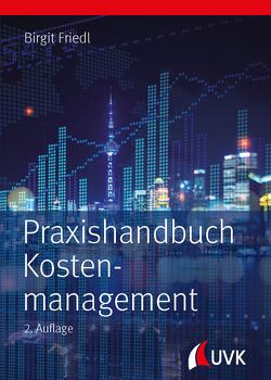 Praxishandbuch Kostenmanagement von Friedl,  Birgit