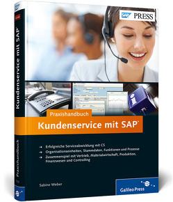 Praxishandbuch Kundenservice mit SAP von Weber,  Sabine